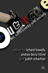 Outrage: Art, Controversy, and Society by Richard Howells