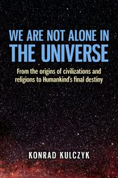 We Are Not Alone in the Universe by Wojciech Konrad Kulczyk
