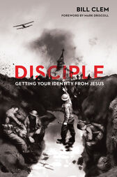 Disciple (Foreword by Mark Driscoll)