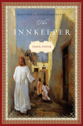 The Innkeeper by John Piper