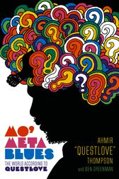 Mo' Meta Blues by Ahmir Questlove Thompson