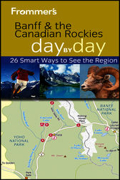 Frommer's Banff and the Canadian Rockies Day by Day by Christie Pashby