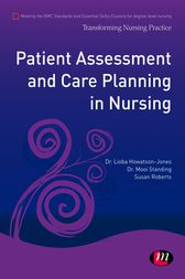 Patient Assessment and Care Planning in Nursing by Lioba Howatson-Jones