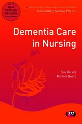 Dementia Care in Nursing by Sue Barker
