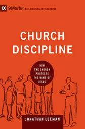 Church Discipline by Jonathan Leeman