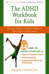 The ADHD Workbook for Kids by Lawrence E. Shapiro