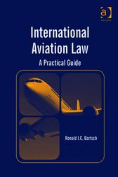 International Aviation Law by Ronald I.C. Bartsch