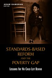 Standards-Based Reform and the Poverty Gap by Adam Gamoran