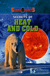 Secrets of Heat and Cold by Carol Ballard