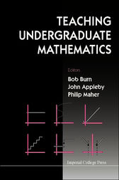 TEACHING UNDERGRADUATE MATHEMATICS by Bob Burn