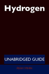 Hydrogen - Unabridged Guide by Peggy Steven