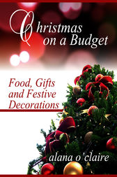 Christmas on a Budget by Alana O'Claire