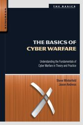 The Basics of Cyber Warfare by Steve Winterfeld