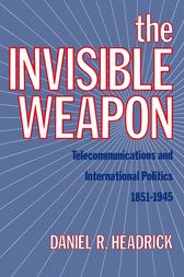 The Invisible Weapon by Daniel R. Headrick