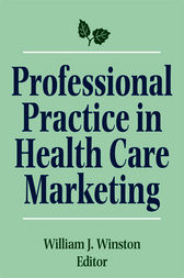 Professional Practice in Health Care Marketing by William Winston