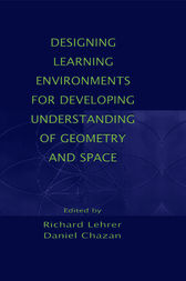Designing Learning Environments for Developing Understanding of Geometry and Space by Richard Lehrer