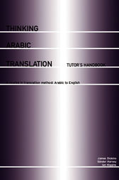 Thinking Arabic Translation: Tutor's Handbook by James Dickins