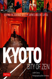 Kyoto: City of Zen by Judith Clancy