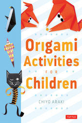 Origami Activities For Children by Chiyo Araki