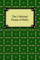 The Collected Poems of Hafiz by Hafiz