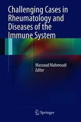 Challenging Cases in Rheumatology and Diseases of the Immune System by Massoud Mahmoudi