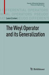 The Weyl Operator and its Generalization by Leon Cohen