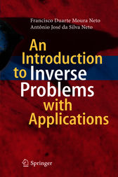 An Introduction to Inverse Problems with Applications by Francisco Duarte Moura Neto