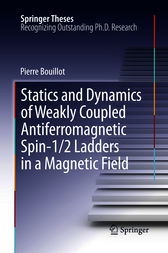 Statics and Dynamics of Weakly Coupled Antiferromagnetic Spin-1/2 Ladders in a Magnetic Field by Pierre Bouillot