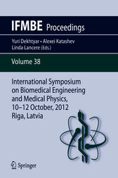 International Symposium on Biomedical Engineering and Medical Physics, 10-12 October, 2012, Riga, Latvia by Yuri Dekhtyar