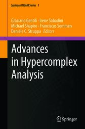 Advances in Hypercomplex Analysis by Graziano Gentili
