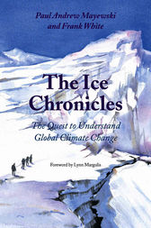 The Ice Chronicles by Paul Andrew Mayewski