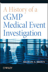 A History of a cGMP Medical Event Investigation by Michael A. Brown