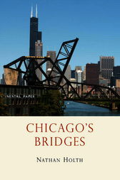 Chicago's Bridges by Nathan Holth