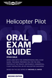 Helicopter Pilot Oral Exam Guide by Ryan Dale