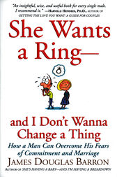She Wants a Ring--and I Don't Wanna Change a Thing by James D. Barron