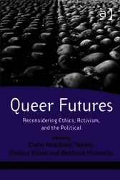 Queer Futures by Elahe Haschemi Yekani