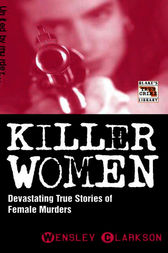 Killer Women by Wensley Clarkson