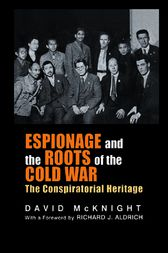 Espionage and the Roots of the Cold War by David McKnight