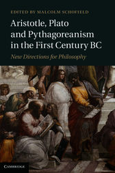 Aristotle, Plato and Pythagoreanism in the First Century BC by Malcolm Schofield