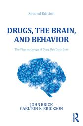 Drugs, the Brain, and Behavior by John Brick