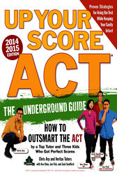 Up Your Score: ACT, 2014-2015 Edition