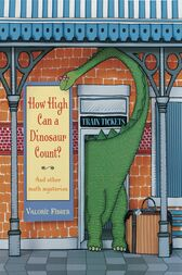 How High Can a Dinosaur Count? by Valorie Fisher