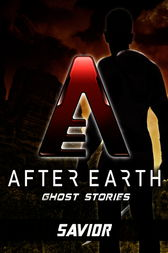 Savior-After Earth: Ghost Stories (Short Story) by Michael Jan Friedman
