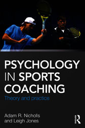 Psychology in Sports Coaching by Adam Nicholls