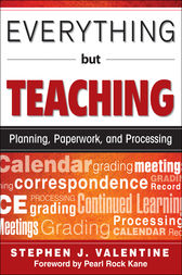 Everything But Teaching by Stephen J. Valentine