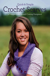 Quick & Simple Crochet Scarves by Melissa Armstrong