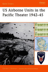 US Airborne Units in the Pacific Theater 1942-45 by Gordon Rottman