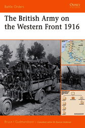 The British Army on the Western Front 1916 by Bruce Gudmundsson