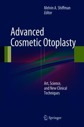 Advanced Cosmetic Otoplasty by Melvin A. Shiffman