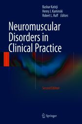 Neuromuscular Disorders in Clinical Practice by Bashar Katirji